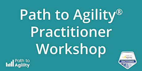 Certified Path to Agility® Practitioner  Workshop - REMOTE Tickets