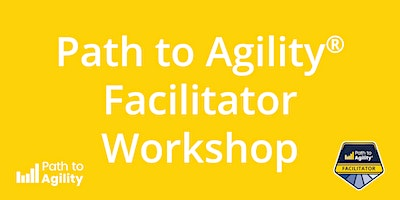 Certified Path to Agility® Facilitator Workshop – REMOTE