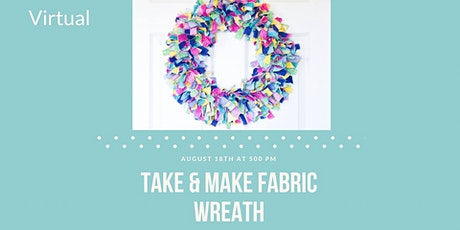 Virtual Take & Make Fabric Wreath tickets