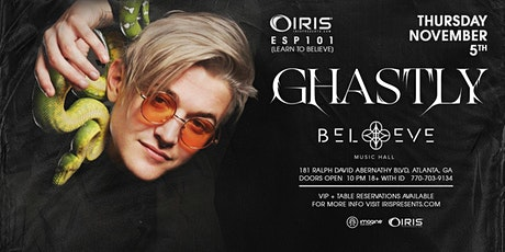 Ghastly | IRIS ESP101 Learn to Believe | Thursday November 5 tickets
