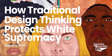 How Traditional Design Thinking Protects White Supremacy [2nd encore] tickets