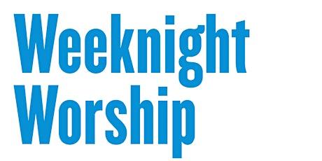 Weeknight Worship tickets