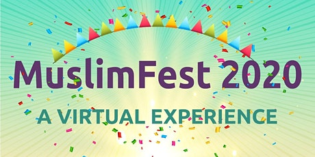 MuslimFest 2020 - A Virtual Experience tickets
