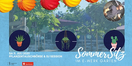 DJ Session & PflanzenTauschBörse・SommerSitz im E-Werk Garten Tickets