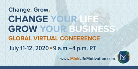 Change Your Life Grow Your Business Global Virtual Conference tickets