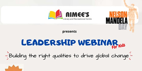 Nelson Mandela Int'l Day: Leadership Webinar for Kids tickets