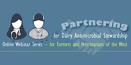Partnering for Dairy Antimicrobial Stewardship: Session I tickets