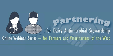 Partnering for Dairy Antimicrobial Stewardship: Session II tickets