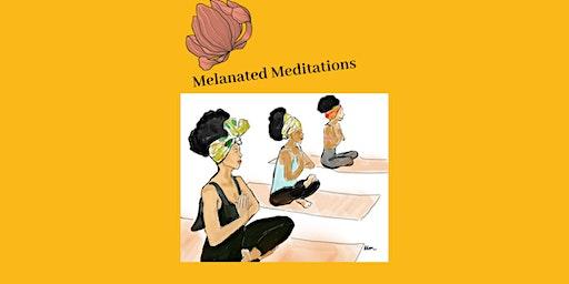 Melanated Meditations