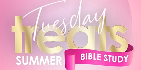 Tuesday Treats | Summer Bible Study tickets