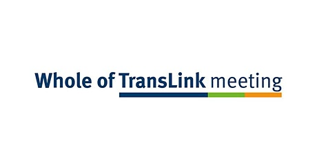 Whole of TransLink Meeting - July tickets