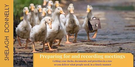 Preparing for, Organising Meetings: Ducks, Docs & Priorities in a Row tickets