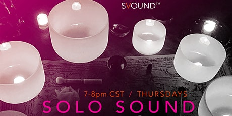 THURSDAY Solo Sound Experience / Every Week tickets
