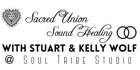 Sacred Union Sound Healing Intensive with Stuart & Kelly Wolf tickets