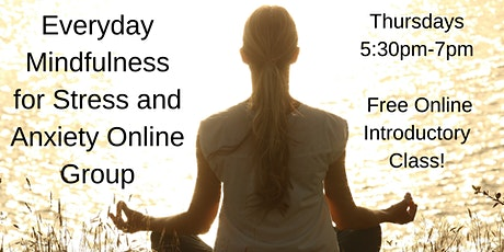 Free Online Introductory Class - Mindfulness for Stress and Anxiety tickets