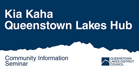 Kia Kaha Queenstown Lakes Hub - Information Seminar tickets