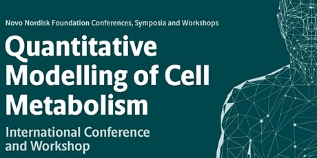 Quantitative Modelling of Cell Metabolism Conference & Workshop tickets
