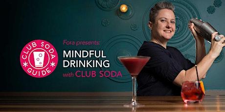 Mindful Drinking, Presented by Fora x Club Soda tickets