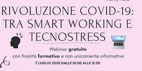 """Webinar Gratuito """"Rivoluzione Covid-19: tra Smart Working e Tecnostress"""" biglietti"""
