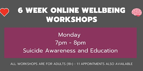 FREE Online Wellbeing Workshops - Suicide Awareness & Education tickets