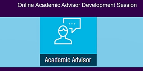 Online Academic Advisor Development Session 'for Academic Advisors' tickets