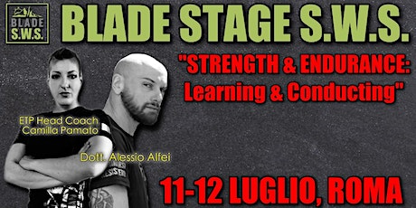 BLADE STAGE S.W.S. - STRENGTH & ENDURANCE: Learning & Conducting biglietti