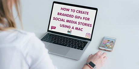 How To Create Branded GIFs for Social Media Stories Using a Mac tickets