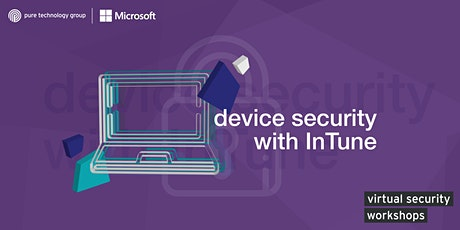 Device security with InTune  | Virtual Security Workshop 04 tickets