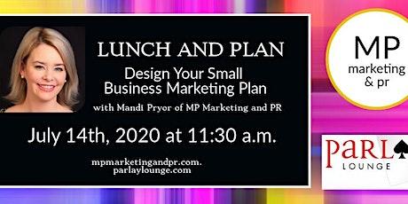 Lunch and Plan: DesignYourSmallBusinessMarketingPlan tickets