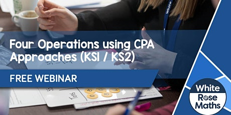 **FREE WEBINAR** Four Operations using CPA Approaches (Primary) 3.7.20 2pm tickets