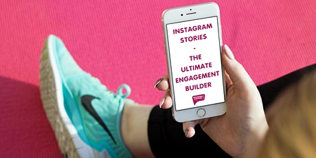 Instagram Stories - The Ultimate Engagement Builder tickets