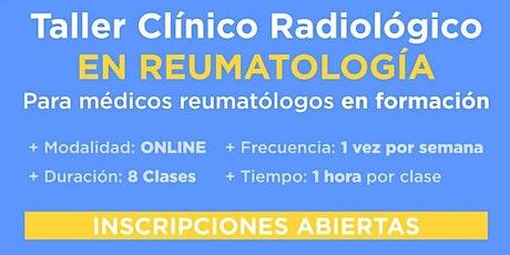 Taller Clínico Radiológico en Reumatología - Ed. ONLINE Julio y Agosto 2020 entradas
