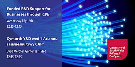 Funded R&D Support with CPE | Cymorth Y&D wedi'i ariannu gyda  CAFf tickets