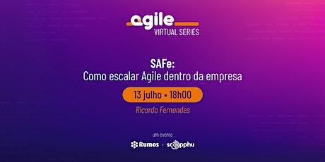 SAFe: Como escalar Agile dentro da empresa bilhetes