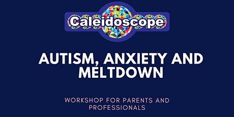 Anxiety and Meltdowns in Autism tickets