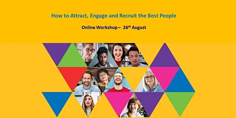 How to Attract, Engage and Recruit the Best People - Online Workshop tickets