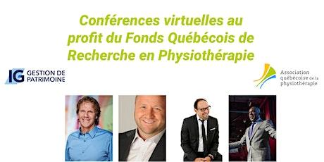 Conférences virtuelles au profit du Fonds Québécois de Recherche en Physio billets