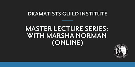 DGI  SUMMER 2020: Master Lecture Series with Marsha Norman (Online) tickets