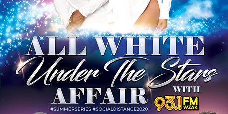 "The All White ""Under the Stars"" Affair with 93.1Fm tickets"