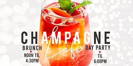 """""""CHAMPAGNELIFE """" RELOADED BRUNCH & DAY PARTY tickets"""