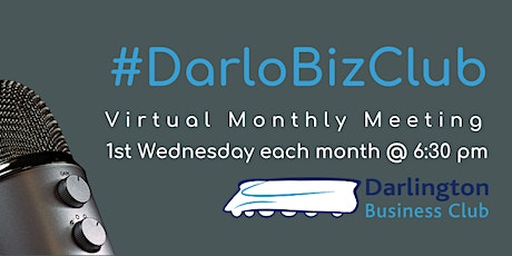#DarloBizClub Virtual Monthly Meeting | 6:30 pm | 7 October 2020 tickets