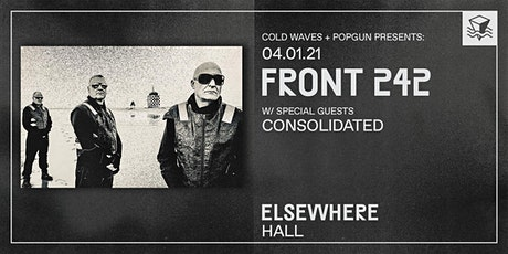 Front 242 w/ special guests Consolidated @ Elsewhere (Hall) tickets