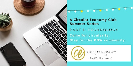 Circular Economy Cities PNW Summer Series: Technology tickets