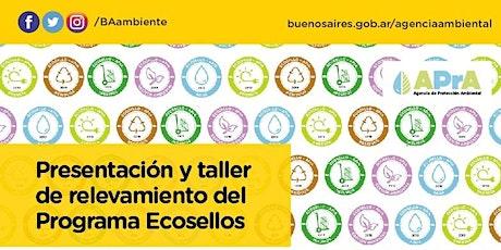 """PRESENTACIÓN """"PROGRAMA ECOSELLOS"""" Y TALLER DE RELEVAMIENTO entradas"""