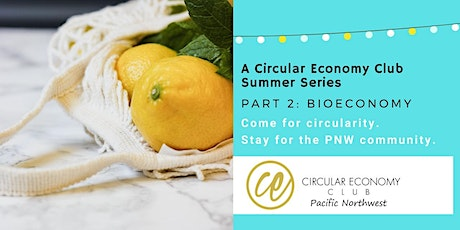 Circular Economy Cities PNW Summer Series: BioEconomy tickets