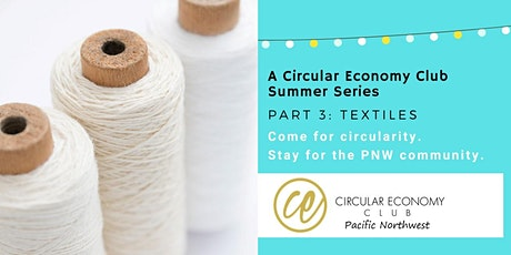 Circular Economy Cities PNW Summer Series: Textiles tickets