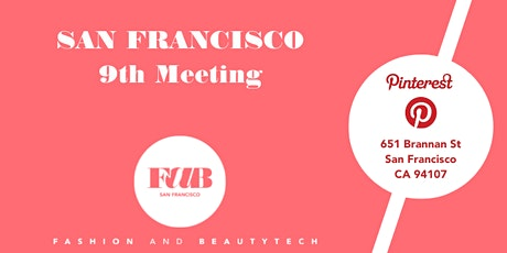 FAB Fashion and BeautyTech 9th meeting in San Francisco POSTPONED to 10/7 tickets