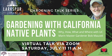 Gardening with California Native Plants: Why, How, What and Where tickets