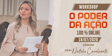 WORKSHOP O PODER DA AÇÃO! 100% ONLINE ingressos