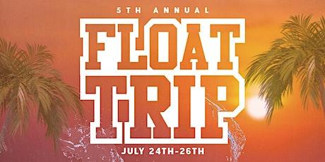 FLOAT TRIP tickets